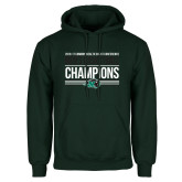 Dark Green Fleece Hood-2017 Mens Basketball Champions Stacked