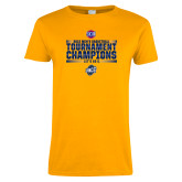 Ladies Gold T Shirt-2018 Mens Basketball Champions - Stacked