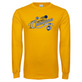 Gold Long Sleeve T Shirt-2018 Softball Champions