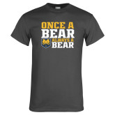 Charcoal T Shirt-Once a Bear Always a Bear