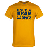 Gold T Shirt-Once a Bear Always a Bear