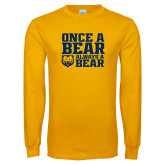 Gold Long Sleeve T Shirt-Once a Bear Always a Bear