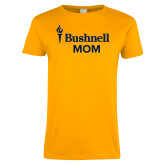 Ladies Gold T Shirt-Bushnell University Mom
