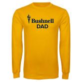 Gold Long Sleeve T Shirt-Bushnell University Dad