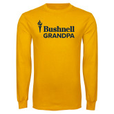 Gold Long Sleeve T Shirt-Bushnell University Grandpa