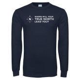 Navy Long Sleeve T Shirt-Where Will Your True North Lead You