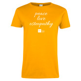 Ladies Gold T Shirt-peace love osteopathy