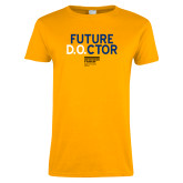 Ladies Gold T Shirt-Future D.O.CTOR