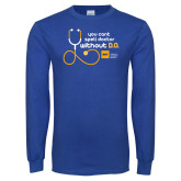 Royal Long Sleeve T Shirt-You cant spell Doctor without D.O.