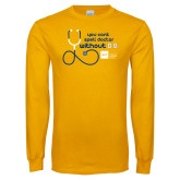 Gold Long Sleeve T Shirt-You cant spell Doctor without D.O.