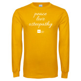 Gold Long Sleeve T Shirt-peace love osteopathy