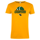 Ladies Gold T Shirt-NCCAA Mens Tennis Champions 2017 - Half Ball