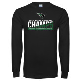 Black Long Sleeve T Shirt-NCCAA National Champions Womens Outdoor Track and Field