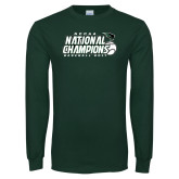 Dark Green Long Sleeve T Shirt-2017 NCCAA National Baseball Champions