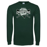 Dark Green Long Sleeve T Shirt-2017 NCCAA National Champions - Baseball Crossed Bats