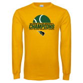 Gold Long Sleeve T Shirt-NCCAA Womens Tennis Champions 2017 - Half Ball