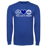 Royal Long Sleeve T Shirt-Peace Love and Volleyball Design
