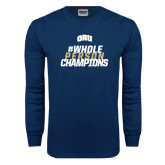 Navy Long Sleeve T Shirt-#WholePersonChampions