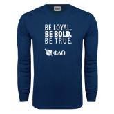Navy Long Sleeve T Shirt-Be Loyal Be Bold Be True