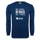 Navy Long Sleeve T Shirt-Be Loyal Be Bold Be True
