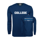Navy Long Sleeve T Shirt-College Is the Place Where the Man You Are...