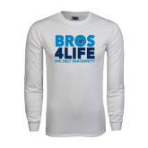 White Long Sleeve T Shirt-Bros 4 Life
