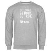Grey Fleece Crew-Be Loyal Be Bold Be True