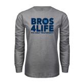 Grey Long Sleeve T Shirt-Bros 4 Life