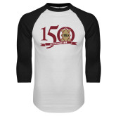 White/Black Raglan Baseball T Shirt-150 Years