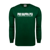 Dark Green Long Sleeve T Shirt-PHI KAPPA PSI - A Tradition of Service and Excellence