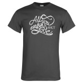 Charcoal T Shirt-All You Need Is Love