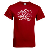 Cardinal T Shirt-All You Need Is Love
