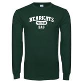 Dark Green Long Sleeve T Shirt-Bearkats Dad