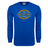 Royal Long Sleeve T Shirt-Bid Day