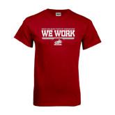 Cardinal T Shirt-We Work