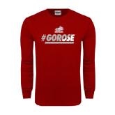 Cardinal Long Sleeve T Shirt-#GoRose
