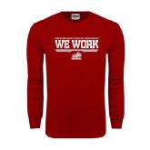 Cardinal Long Sleeve T Shirt-We Work