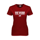Ladies Cardinal T Shirt-We Work