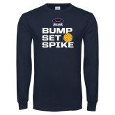 Navy Long Sleeve T Shirt-Bump Set Spike Volleyball
