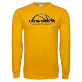 Gold Long Sleeve T Shirt-Fastbreakers Ticket and Legacy Holders