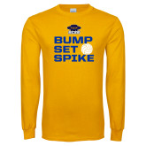 Gold Long Sleeve T Shirt-Bump Set Spike Volleyball