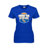 Ladies Royal T Shirt-Finish Em in the 4th