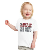 Toddler White T Shirt-Give Up What You Want For What We Need