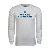 White Long Sleeve T Shirt-We Are Sigma Chi