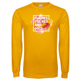 Gold Long Sleeve T Shirt-Flaunt the Red and Gold