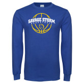 Royal Long Sleeve T Shirt-Savage Storm Basketball Arched