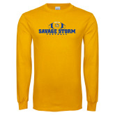 Gold Long Sleeve T Shirt-Savage Storm Football Flat with Ball