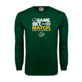 Dark Green Long Sleeve T Shirt-Game Set Match Tennis Design