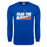 Royal Long Sleeve T Shirt-Fear The Hawks