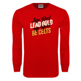 Red Long Sleeve T Shirt-Live Red Lead Gold Be Bold Be Celts